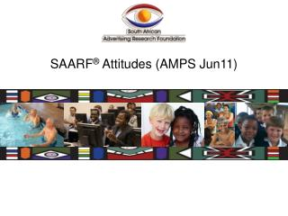 SAARF ®  Attitudes (AMPS  Jun11)