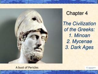 The Civilization of the  Greeks: 1. Minoan 2. Mycenae 3. Dark Ages