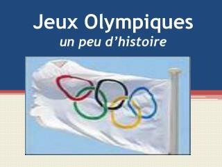 Jeux Olympiques un  peu d'histoire