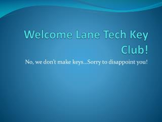 Welcome Lane Tech Key Club!