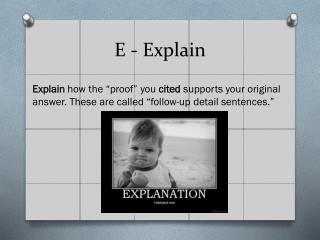 E - Explain