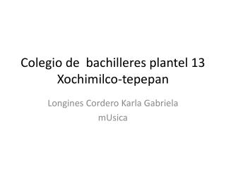 Colegio de  bachilleres plantel 13 Xochimilco- tepepan