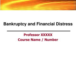 Bankruptcy and Financial Distress