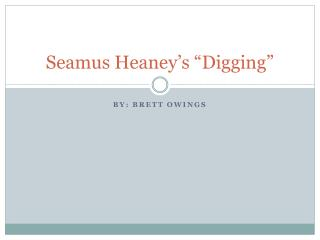 Seamus  Heaney�s  �Digging�