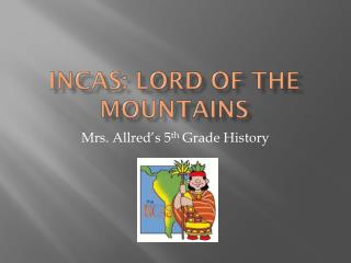 Incas: Lord of the mountains
