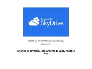 Taller #2 Informática Avanzada. Grupo 1 Arianna  Echeverría, José Antonio Muñoz, Antonio Haz.