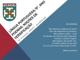 LÍNGUA PORTUGUESA/9º .  ANO POEMAS: NOÇÕES DE VERSIFICAÇÃO