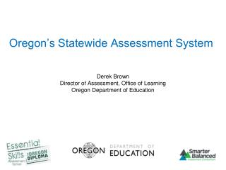 Oregon's Statewide Assessment System