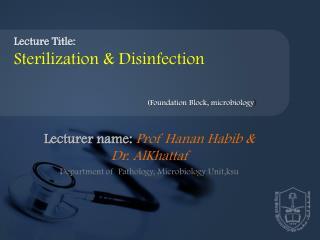Lecturer name:  Prof  Hanan Habib  & Dr.  AlKhattaf