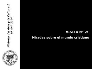 Historia del Arte y la Cultura I 10 abril 2014