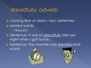 dreadfully, adverb