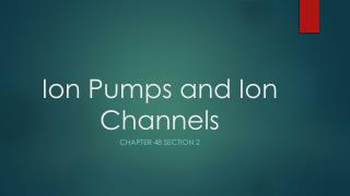 Ion Pumps and Ion Channels