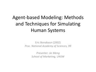Agent-based Modeling: Methods and Techniques for Simulating Human Systems