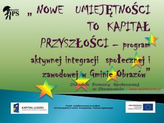 O ś rodek  Pomocy  Społecznej w Obrazowie     www.opsobrazow.pl