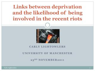 Links between deprivation and the likelihood of  being involved in the recent riots