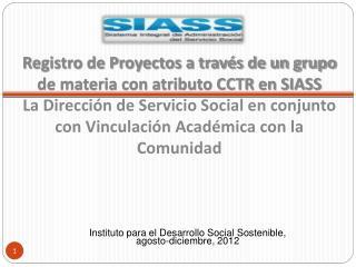 Instituto para el Desarrollo Social Sostenible, agosto-diciembre, 2012