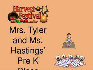 Mrs. Tyler and Ms. Hastings'  Pre K Class