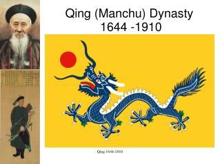 Qing Manchu Dynasty 1644 -1910