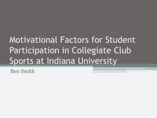 Motivational Factors for Student Participation in Collegiate Club Sports at Indiana University