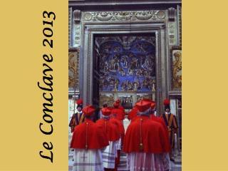 Le Conclave 2013