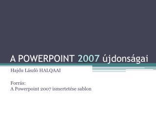 A POWERPOINT  2007  �jdons�gai