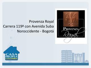 Provenza Royal Carrera 119� con Avenida Suba Noroccidente - Bogot�