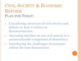 Civil Society & Economic Reform Plan for Today: