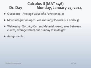 Calculus II (MAT 146) Dr. Day		 Mon day , January  27,  2014