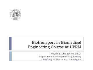 Biotransport  in Biomedical Engineering Course at UPRM