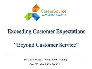 Exceeding Customer Expectations �Beyond Customer Service�
