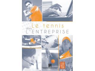AU SEIN DE L'ENVIRONNEMENT PROFESSIONNEL, LE TENNIS ENTREPRISE