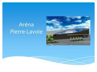 Aréna   Pierre-Lavoie