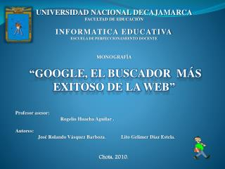 UNIVERSIDAD NACIONAL DECAJAMARCA FACULTAD DE  EDUCACIÓN INFORMATICA EDUCATIVA