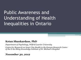 Public Awareness and Understanding of Health  I nequalities in Ontario