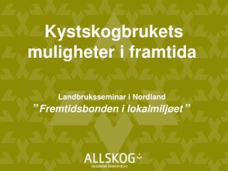 Medlemsorganisasjon for skogeiere fra Møre og Romsdal til Troms
