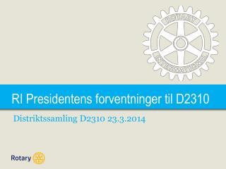 RI Presidentens forventninger til D2310