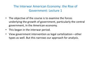 The Interwar American Economy: the Rise of Government: Lecture 1