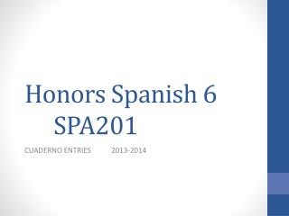 Honors Spanish 6 SPA201