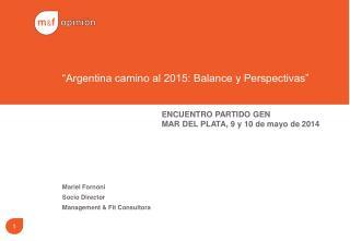 """""""Argentina camino al 2015: Balance y Perspectivas"""""""