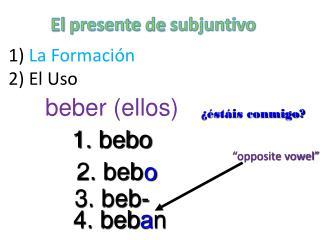 1)  La  Formación 2) El  Uso