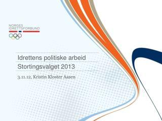 3.11.12, Kristin Kloster Aasen