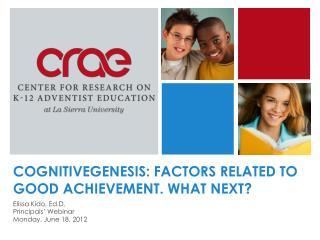 COGNITIVEGENESIS: FACTORS RELATED TO GOOD ACHIEVEMENT. WHAT NEXT?