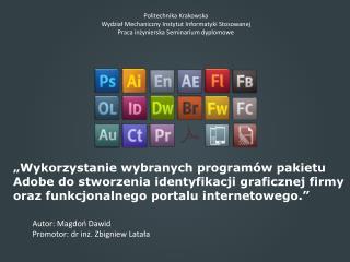 Politechnika Krakowska  Wydział Mechaniczny  Instytut  Informatyki Stosowanej
