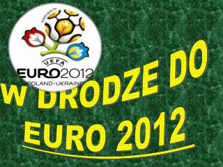 W DRODZE DO  EURO 2012