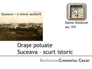 Orașe poluate Suceava – scurt istoric