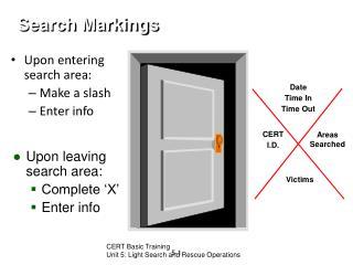Upon entering search area: Make a slash Enter info