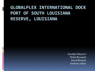 Globalplex  International Dock Port of South Louisiana Reserve, Louisiana