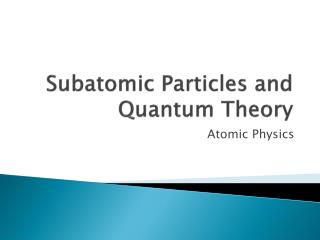 Subatomic Particles and Quantum Theory