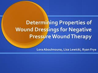 Determining Properties of Wound Dressings for Negative Pressure Wound  Therapy