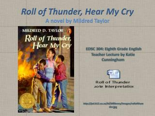 Roll of Thunder, Hear My Cry A novel by Mildred Taylor